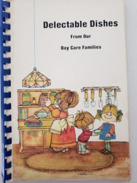 Cookbook Delectable Dishes From Our Day Care Families Charleston, IL (Plastic-comb Paperback)
