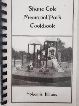 Cookbook Shane Cole Memorial Park Cookbook Nokomis, Illinois 2005 (Plastic-comb Paperback)
