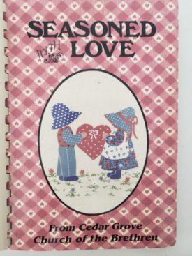 Seasoned With Love - From Cedar Grove Church of the Brethren Cookbook (Plastic-comb Paperback)