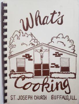 Vintage Circa 1980 What's Cooking St. Joseph Church Buffalo, Illinois (Plastic-comb Paperback)