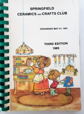 Vintage 1983 Springfield Ceramics and Crafts Club Cookbook (Plastic-comb Paperback)