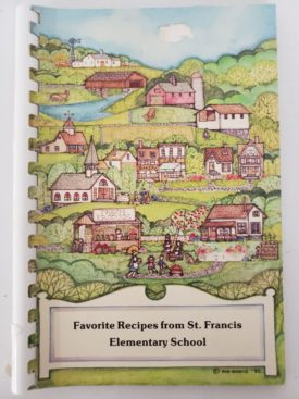 Vintage 1986 Favorite Recipes From St. Francis Elementary School Cookbook (Plastic-comb Paperback)