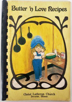 Butter 'n Love Recipes - Christ Lutheran Church Decatur, Illinois Cookbook (Plastic-comb Paperback)