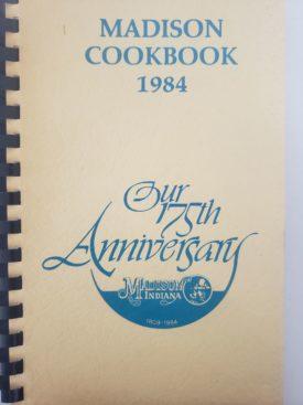 Vintage 1984 Madison Cookbook 175th Anniversary Madison, Indiana (Plastic-comb Paperback)