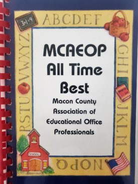 Vintage 2003 Macon County Educational Office Cookbook MCAEOP All Time Best  (Plastic-comb Paperback)