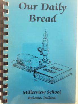 Vintage 1993 Millerview School Kokomo, Indiana Our Daily Bread Cookbook (Plastic-comb Paperback)