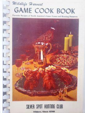 Vintage Circa 1960 Wildlife Harvest Game Cook Book Silver Spot Hunting Club Hillsboro, Illinois (Plastic-comb Paperback)