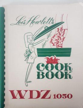 Vintage 1975 Lois Howlett's Happy Times Cook Book WDZ 1050 Radio (Plastic-comb Paperback)