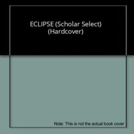 ECLIPSE (Scholar Select) (Hardcover)