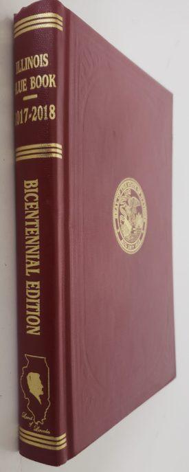 Illinois Blue Book 2017-2018 Bicentennial Edition (Hardcover)