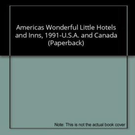 Americas Wonderful Little Hotels and Inns, 1991-U.S.A. and Canada (Paperback)
