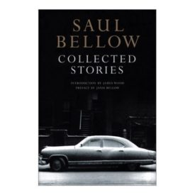 Saul Bellow Collected Stories (Hardcover)