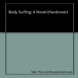 Body Surfing: A Novel (Hardcover)