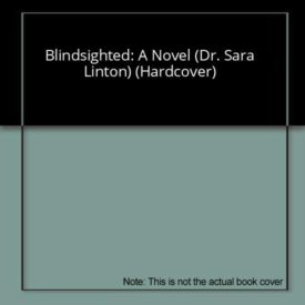 Blindsighted: A Novel (Dr. Sara Linton) (Hardcover)
