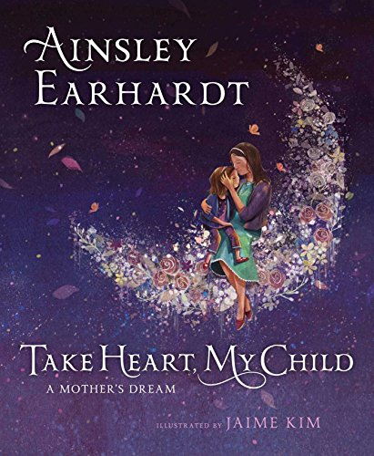 Take Heart, My Child: A Mothers Dream  (Hardcover)