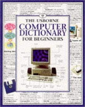 The Usborne Computer Dictionary for Beginners (Computer Guides Series) (Paperback)