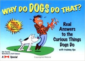 Why Do Dogs Do That?: Real Answers to the Curious Things Dogs Do (Paperback)