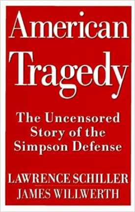 American Tragedy: The Uncensored Story of the Simpson Defense (Hardcover)
