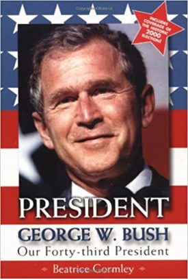 President George W. Bush : Our Forty-Third President  (Paperback)