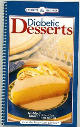 Diabetic Desserts (Favorite All Time Recipes) Spiral-bound (Paperback)