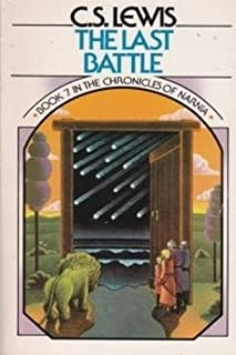 The Last Battle (Chronicles of Narnia, Book 7) (Mass Market Paperback)