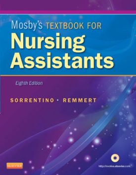 Mosby's Textbook for Nursing Assistants Sorrentino PhD  RN, Sheila A. and Remmert MS  RN, Leighann