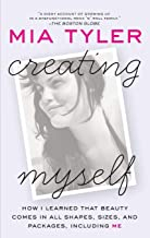 Creating Myself: How I Learned That Beauty Comes in All Shapes, Sizes, and Packages, Including Me (Paperback)