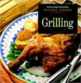 Grilling (Williams-Sonoma Kitchen Library) (Hardcover)