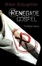 Renegade Gospel: The Rebel Jesus (Renegade Gospel series) (Paperback)