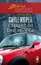 Caught in the Middle (Amhearst Mystery Series #1) (Steeple Hill Love Inspired Suspense #50) (Mass Market Paperback)