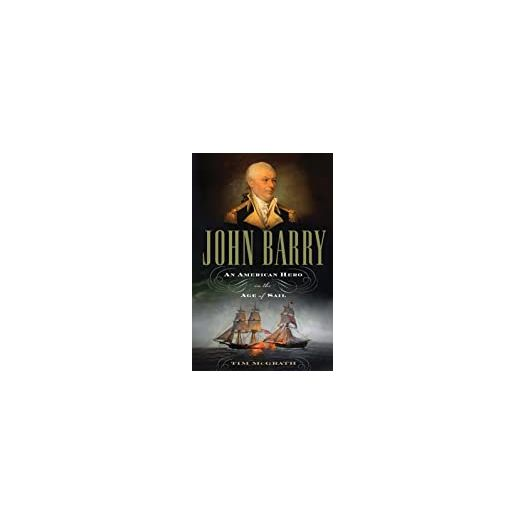 John Barry: An American Hero in the Age of Sail (Hardcover)