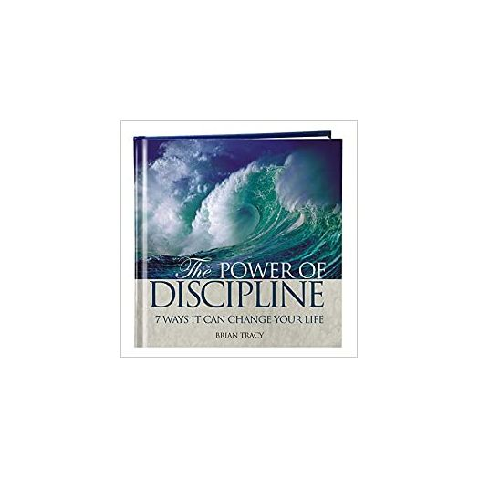 The Power of Discipline: 7 Ways it Can Change Your Life (Hardcover)
