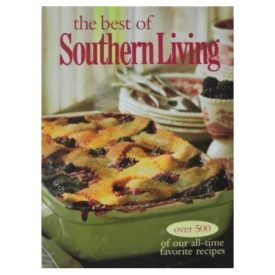 The Best of Southern Living: Over 500 Of Our All-Time Favorite Recipes (Hardcover)