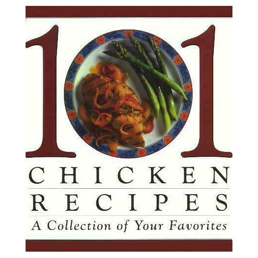 101 Chicken Recipes: A Collection of Your Favorites (Hardcover)