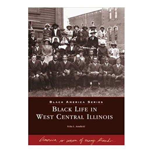 Black Life in West Central Illinois (IL) (Black America Series) (Paperback)