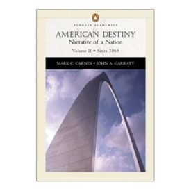 American Destiny, Vol. 2, Chapters 16-33: Narrative of a Nation (Penguin Academic Series) 1st Edition (Paperback)
