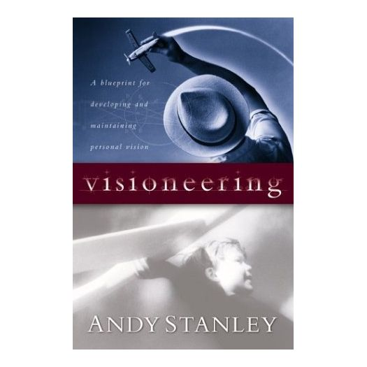 Visioneering: Your Guide for Discovering and Maintaining Personal Vision (Paperback)