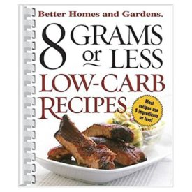 8 Grams or Less Low-Carb Recipes (Better Homes & Gardens Plastic Comb (Paperback)
