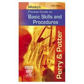 Mosbys Pocket Guide to Basic Skills and Procedures (Nursing Pocket Guides) 6th Edition (Paperback)