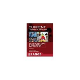CURRENT Diagnosis and Treatment Emergency Medicine (LANGE CURRENT Series) (Paperback)