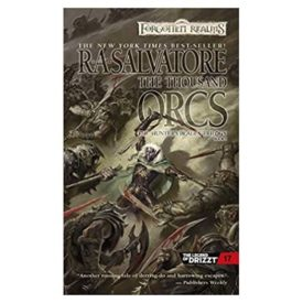 The Thousand Orcs (Drizzt 4: Paths of Darkness) (The Legend of Drizzt) (Mass Market Paperback)