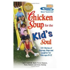 Chicken Soup for the Kids Soul: 101 Stories of Courage, Hope and Laughter (Chicken Soup for the Soul) (Paperback)