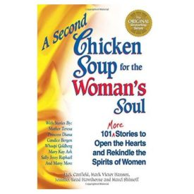 A Second Chicken Soup for the Womans Soul: 101 More Stories to Open the Hearts and Rekindle the Spirits of Women (Paperback)