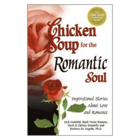 Chicken Soup for the Romantic Soul: Inspirational Stories About Love and Romance (Chicken Soup for the Soul) (Paperback)