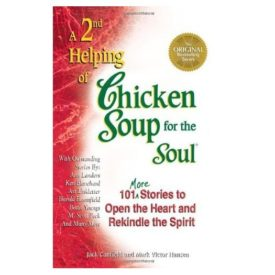 A 2nd Helping of Chicken Soup for the Soul: 101 More Stories to Open the Heart and Rekindle the Spirit (Paperback)