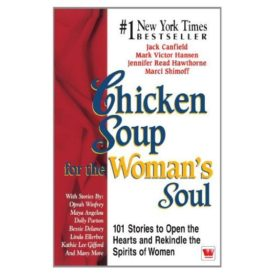 Chicken Soup for the Womans Soul [Nov 10, 1999] Canfield, Jack (Paperback)