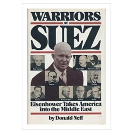 Warriors at Suez: Eisenhower Takes America into the Middle East (Hardcover)
