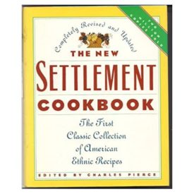 The New Settlement Cookbook: First Classic Collection of American Ethnic Recipes (Hardcover)