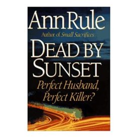 Dead By Sunset: Perfect Husband, Perfect Killer? (Hardcover)