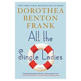 All the Single Ladies: A Novel (Hardcover)